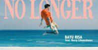 """Barry Likumahuwa Digaet Bayu Risa Untuk Single """"No Longer"""", Penanda Era Baru?"""